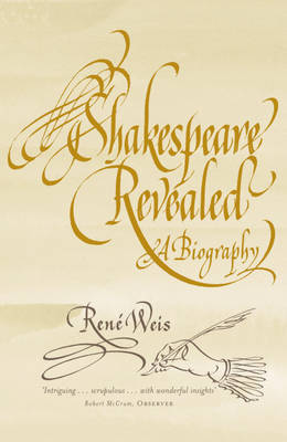 Shakespeare Revealed by Rene Weis
