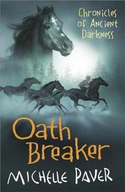 Oath Breaker: 5 by Michelle Paver