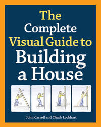 The complete visual guide to building a house by John Carroll image