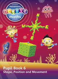 Heinemann Active Maths - Second Level - Beyond Number - Pupil Book 6 - Shape, Position and Movement by Lynda Keith