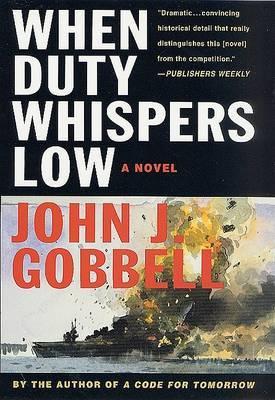 When Duty Whispers by John J Gobbell