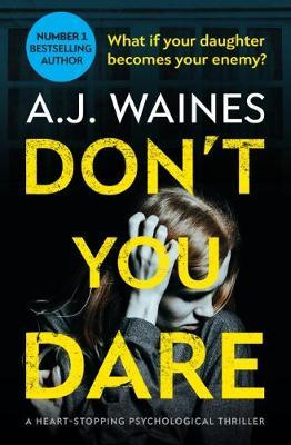 Don't You Dare by A. J. Waines image