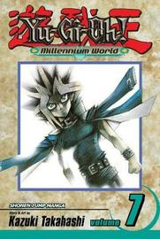 Yu-Gi-Oh!: Millennium World, Vol. 7 by Kazuki Takahashi