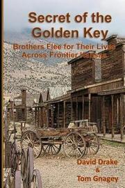 Secret of the Golden Key by Tom Gnagey