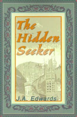 The Hidden Seeker by J A Edwards, B.a (University of Wales, Swansea) image
