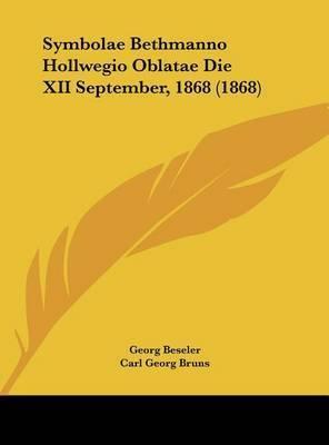 Symbolae Bethmanno Hollwegio Oblatae Die XII September, 1868 (1868) by Carl Georg Bruns