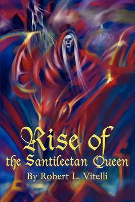Rise of the Santilectan Queen by Robert L. Vitelli