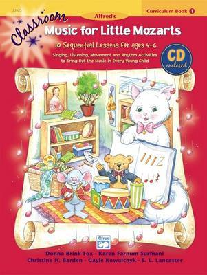 Classroom Music for Little Mozarts -- Curriculum Book & CD, Bk 1 by Christine H Barden