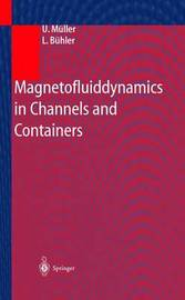Magnetofluiddynamics in Channels and Containers by Ulrich Muller