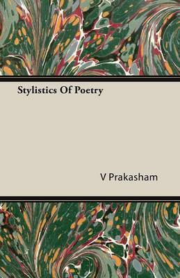 Stylistics Of Poetry by V Prakasham image