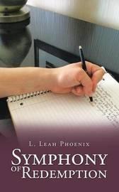Symphony of Redemption by L Leah Phoenix
