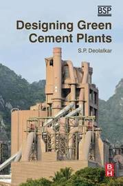 Designing Green Cement Plants by S.P. Deolalkar