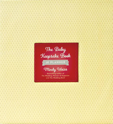 The Baby Keepsake Book and Planner by Mindy Weiss image