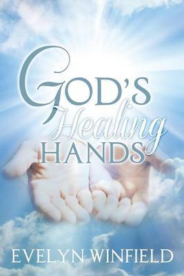 God's Healing Hands by Evelyn Winfield