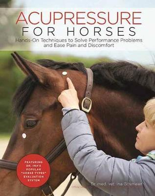 Acupressure for Horses by Ina Goesmeier