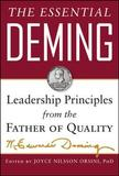 The Essential Deming: Leadership Principles from the Father of Quality by W.Edwards Deming