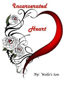 Incarcerated Heart by Wollo's Son image