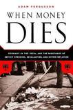 When Money Dies by Adam Fergusson
