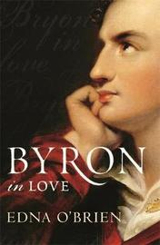 Byron In Love by Edna O'Brien image