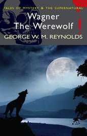 Wagner the Werewolf by George W.M. Reynolds image