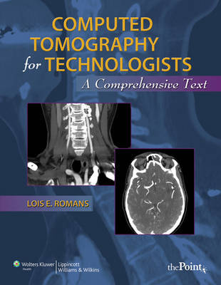 Computed Tomography for Technologists by Lois Romans image