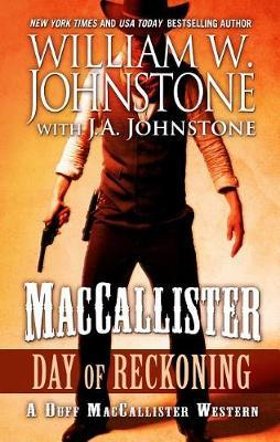 Maccallister Day of Reckoning by William W Johnstone