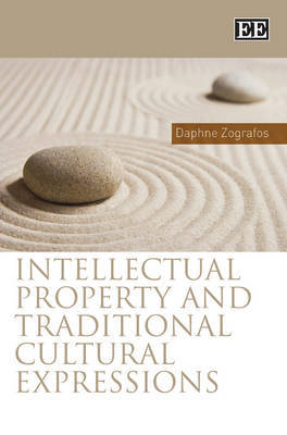 Intellectual Property and Traditional Cultural Expressions by Daphne Zografos