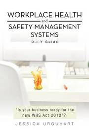 Workplace Health and Safety Management Systems by Jessica Urquhart