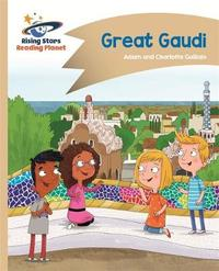 Reading Planet - Great Gaudi - Gold: Comet Street Kids by Adam Guillain