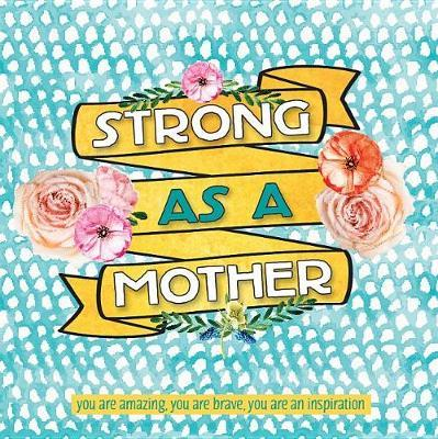 Strong As A Mother by Sellers Publishing