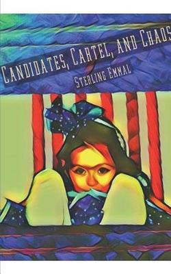 Candidates, Cartel, and Chaos by Sterling Emmal image