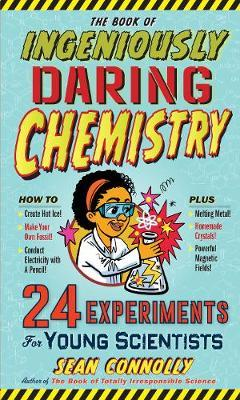 Book of Ingeniously Daring Chemistry by Sean Connolly image