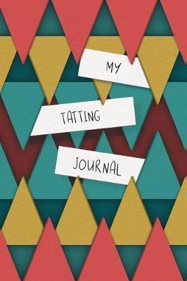 My Tatting Journal by Native Tatting Journals