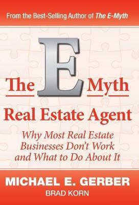 The E-Myth Real Estate Agent by Michael E. Gerber