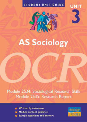 AS Sociology, Unit 3, OCR: Module 2534: Sociological Research Skills: Module 2535: Research Report by Viv Thompson image
