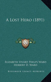 A Lost Hero (1891) by Elizabeth Stuart Phelps Ward