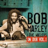 In Dub - Volume 1 by Bob Marley & The Wailers