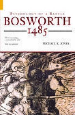 Bosworth 1485 by Michael K Jones