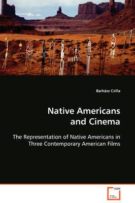 Native Americans and Cinema by Barksz Csilla