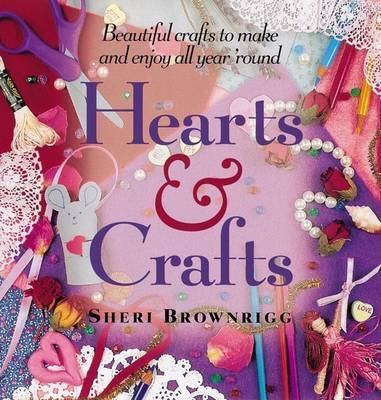 Hearts and Crafts by Sheri Brownriff