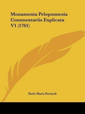 Monumenta Peloponnesia Commentariis Explicata V1 (1761) by Paolo Maria Paciaudi