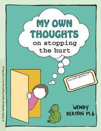 Grow: My Own Thoughts and Feelings on Stopping the Hurt by Wendy Deaton