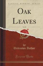 Oak Leaves, Vol. 30 (Classic Reprint) by Unknown Author