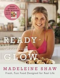 Ready, Steady, Glow by Madeleine Shaw image