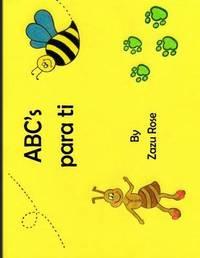 ABC's Para Ti by Zazu Rose