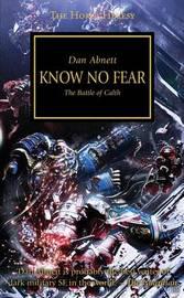 Horus Heresy: Know No Fear by Dan Abnett