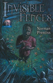 Invisible Fences by Norman Prentiss