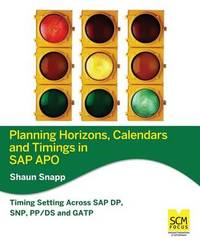 Planning Horizons, Calendars and Timings in SAP Apo by Shaun Snapp