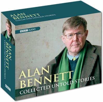 Alan Bennett - Collected Untold Stories by Alan Bennett