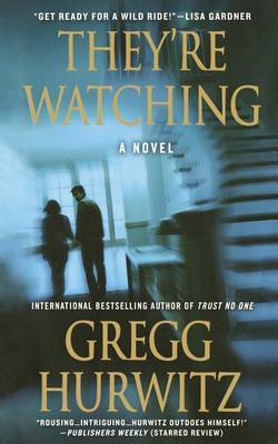 They're Watching by Gregg Hurwitz